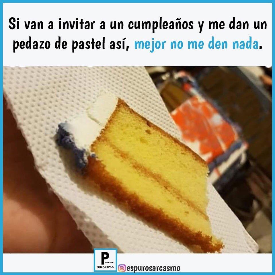 Si van a invitar a un cumpleaños y me dan un pedazo de pastel así, mejor no me den nada.