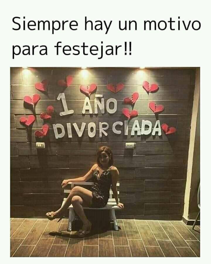 Siempre hay un motivo para festejar!!  1 año divorciada.