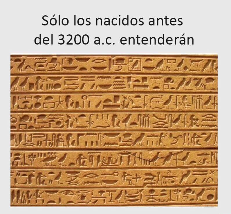 Sólo los nacidos antes del 3200 a.c. entenderán.
