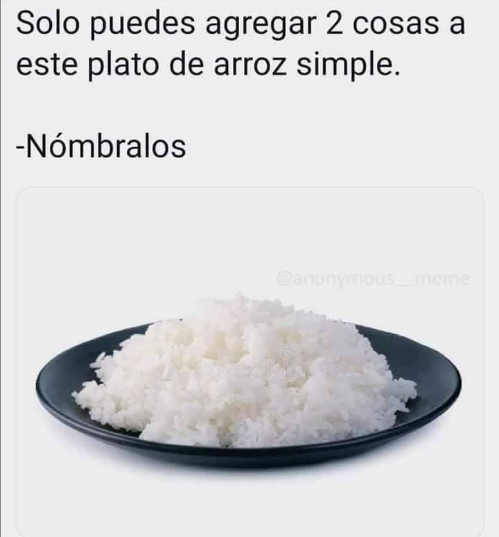 Solo puedes agregar 2 cosas a este plato de arroz simple.  Nómbralos.