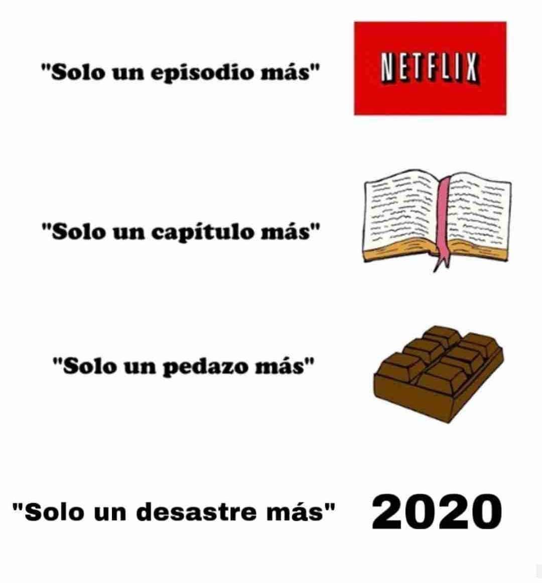 """""""Solo un episodio más"""". """"Solo un capítulo más"""". """"Solo un pedazo más"""". """"Solo un desastre más"""" 2020"""
