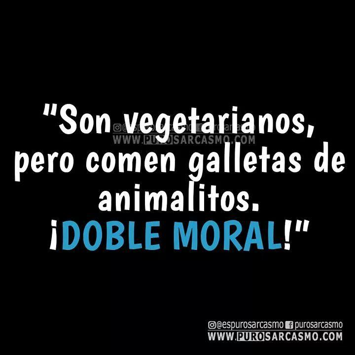 Son vegetarianos, pero comen galletas de animalitos. ¡Doble Moral!