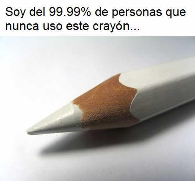 Soy del 99.99% de personas que nunca usó este crayón...