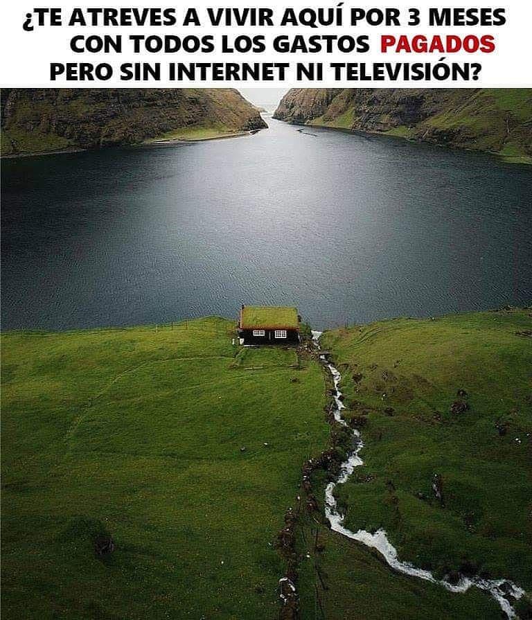 ¿Te atreves a vivir aquí por 3 meses con todos los gastos pagados, pero sin internet ni televisión?