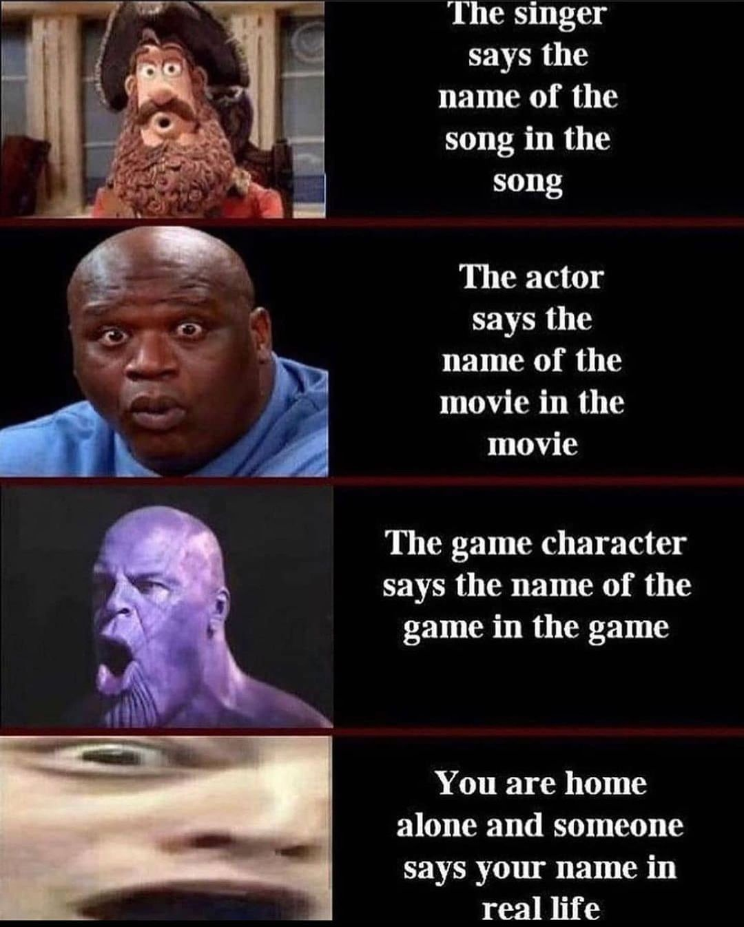 The singer says the name of the song in the song.  The actor says the name of the movie in the movie.  The game character says the name of the game in the game.  You are home alone and someone says your name in real life.