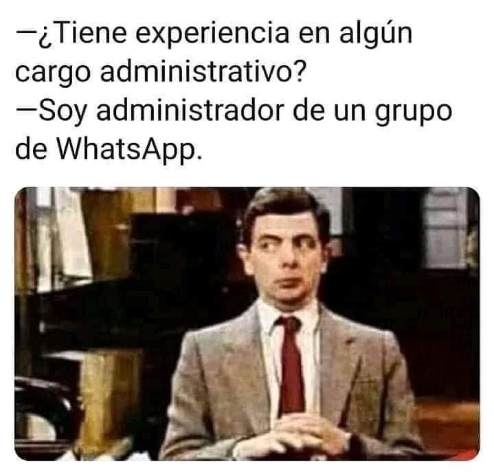 ¿Tiene experiencia en algún cargo administrativo?  Soy administrador de un grupo de WhatsApp.