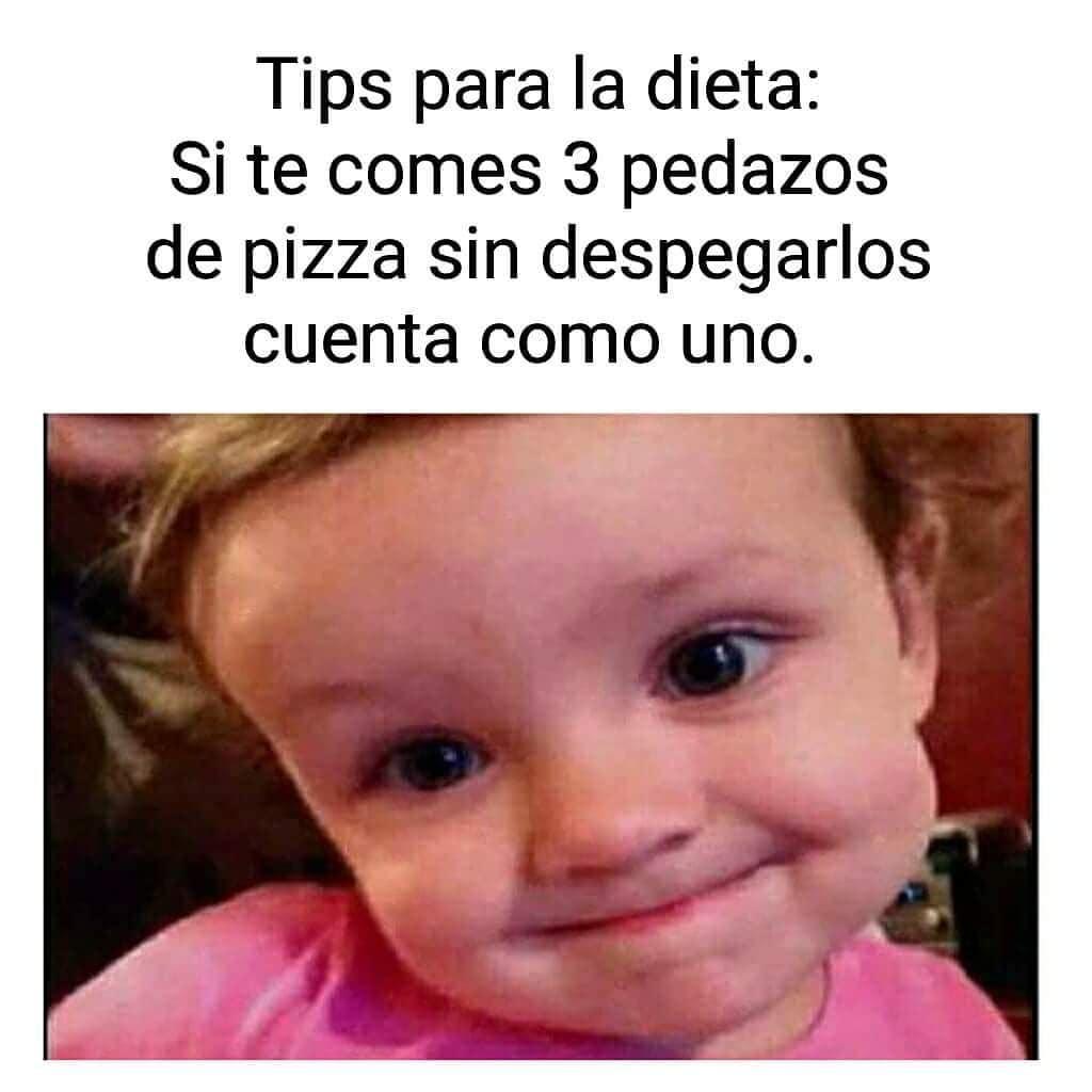 Tips para la dieta: Si te comes 3 pedazos de pizza sin despegarlos cuenta como uno.