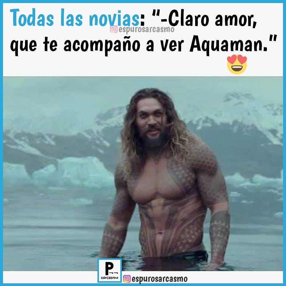 """Todas las novias: """"Claro amor, que te acompaño a ver Aquaman."""""""