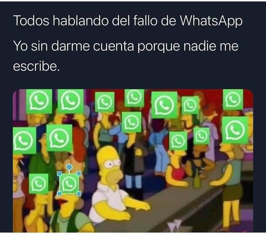 Todos hablando del fallo de WhatsApp. Yo sin darme cuenta porque nadie me escribe.