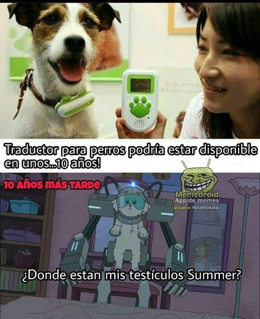 Traductor para perros podría estar disponible en unos... 10 años!  10 años más tarde.  ¿Dónde están mis testículos Summer?