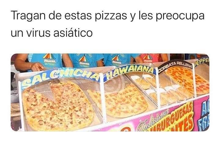 Tragan de estas pizzas y les preocupa un virus asiático.