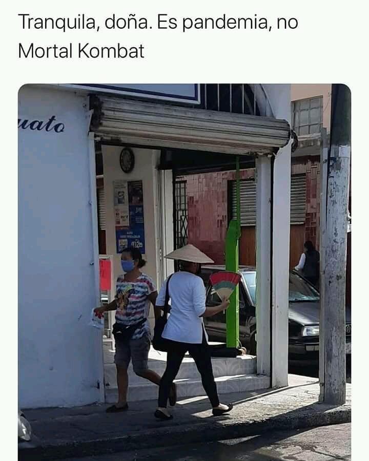 Tranquila, doña. Es pandemia, no Mortal Kombat.