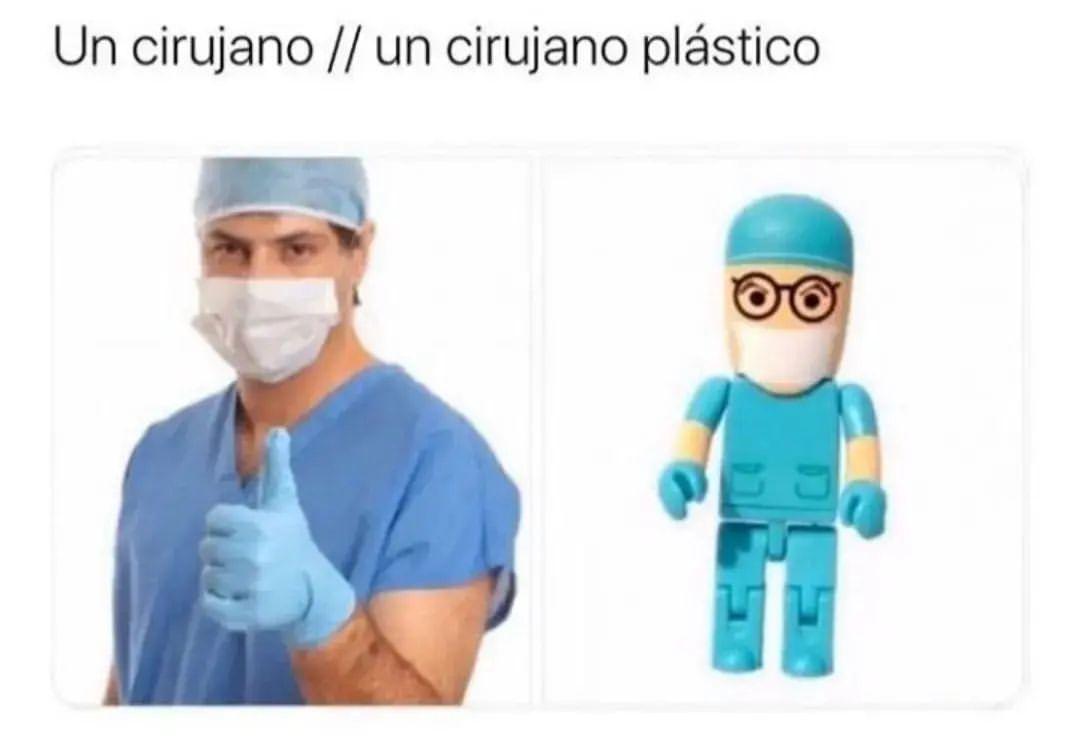 Un cirujano. // Un cirujano plástico.