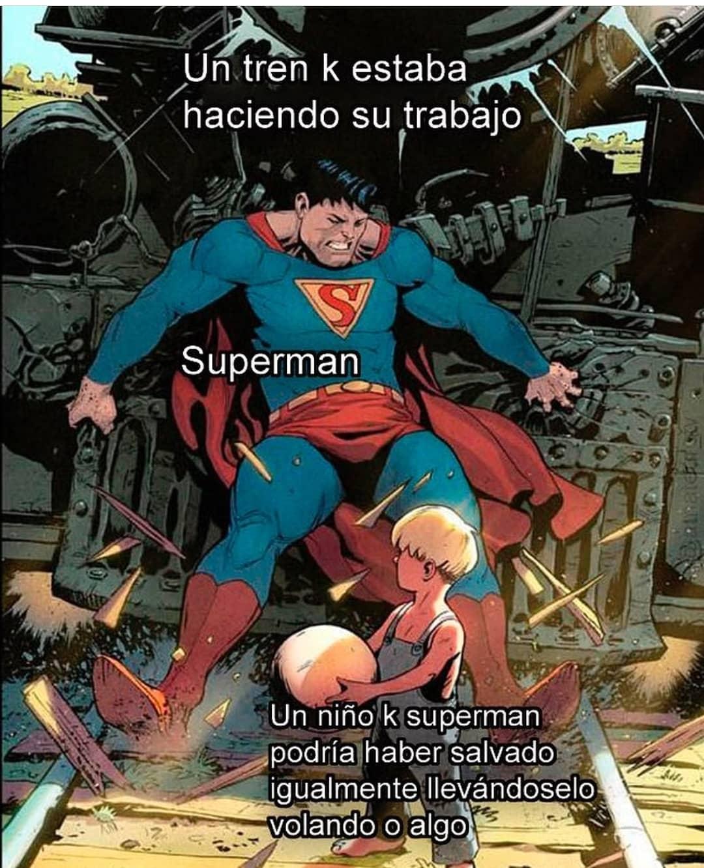 Un tren k estaba haciendo su trabajo. Superman.