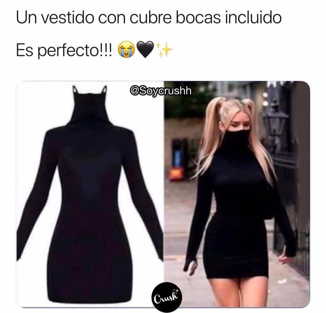 Un vestido con cubre bocas incluido.  Es perfecto!!!