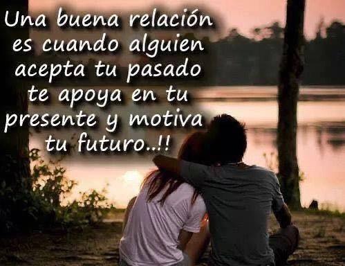 Una buena relación es cuando alguien acepta tu pasado, te apoya en tu presente y motiva tu futuro..!!