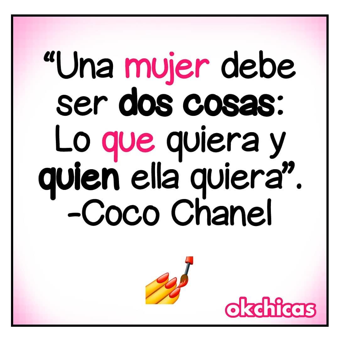 """""""Una mujer debe ser dos cosas: Lo que quiera y quien ella quiera"""". Coco Chanel."""