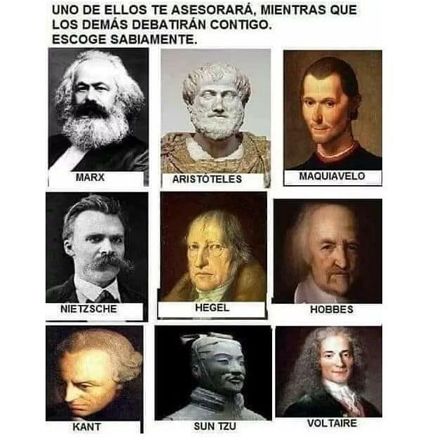 Uno de ellos te asesorará, mientras que los demás debatirán contigo. Escoge sabiamente.  Marx. Aristóteles. Maquiavelo. Nietzsche. Hegel. Hobbes. Kant. Sun Tzu. Voltaire.