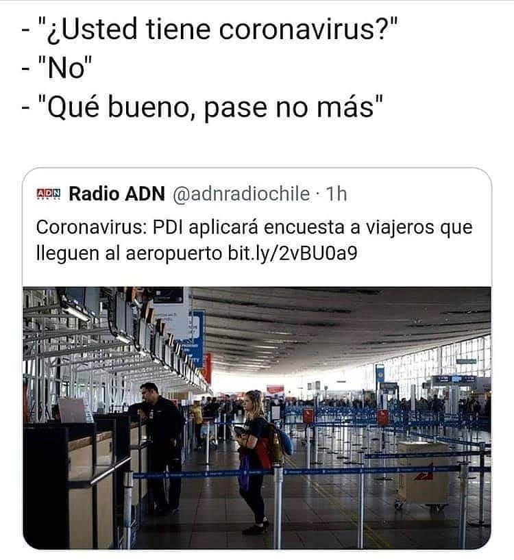 """""""¿Usted tiene coronavirus?""""  """"No"""".  """"Qué bueno, pase no más"""".  Coronavirus: PDI aplicará encuesta a viajeros que lleguen al aeropuerto."""