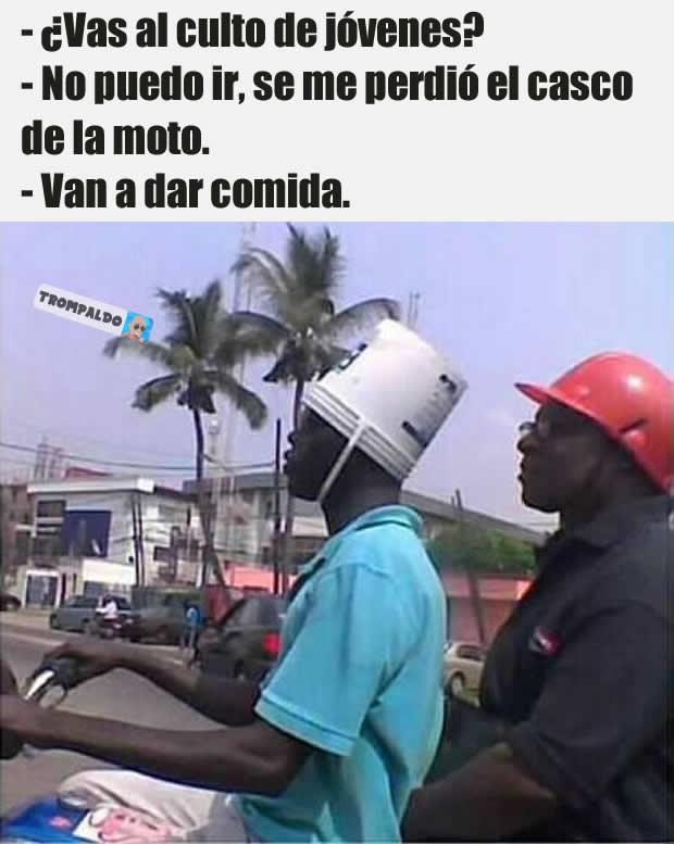 - ¿Vas al culto de jóvenes?  - No puedo ir, se me perdió el casco de la moto.  - Van a dar comida.