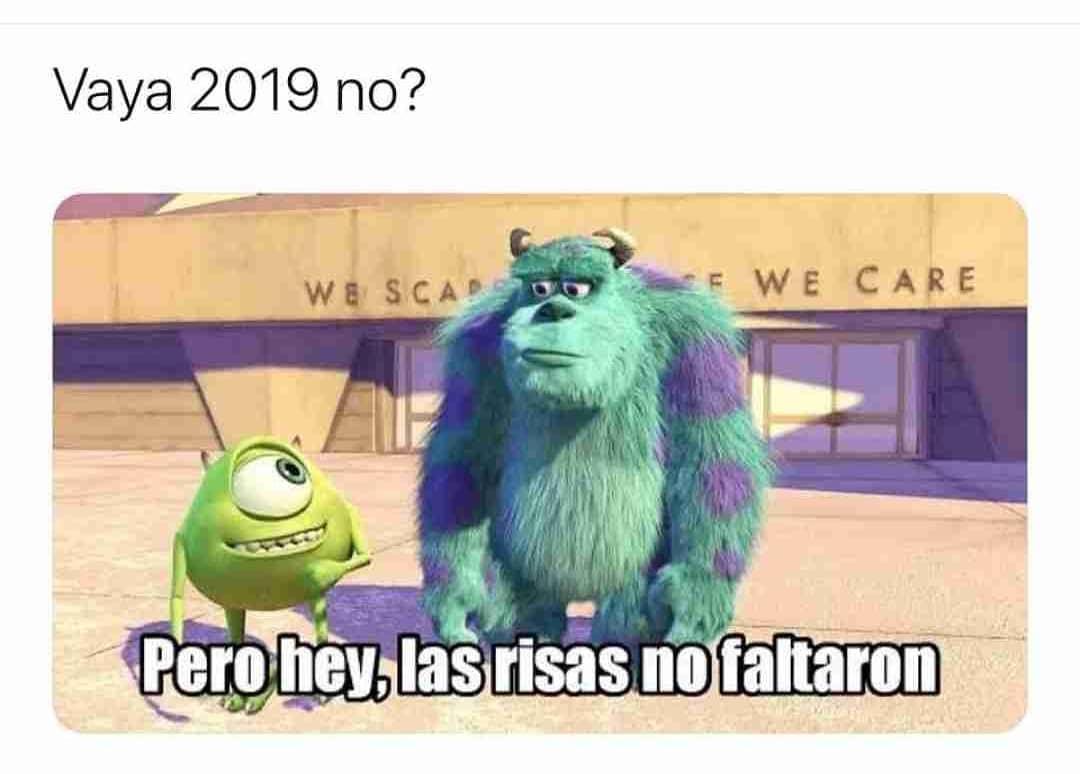 Vaya 2019 no?  Pero hey, las risas no faltaron.