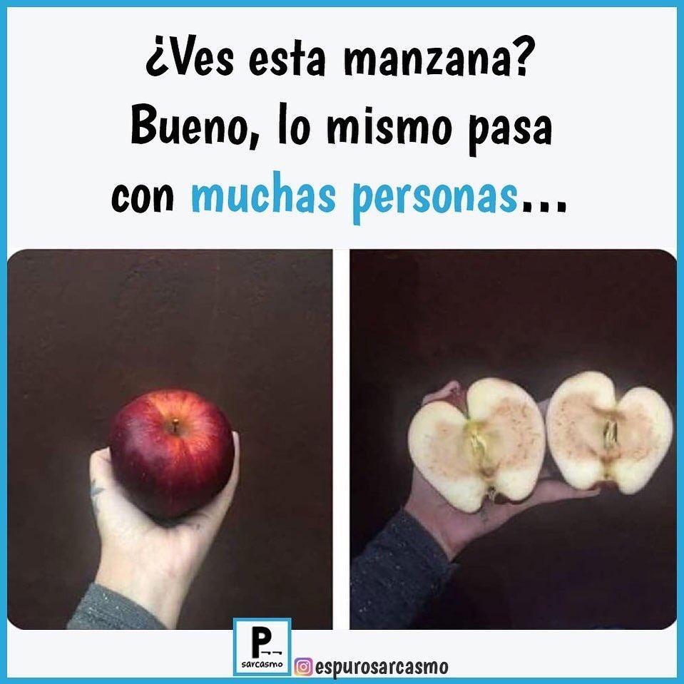 ¿Ves esta manzana? Bueno, lo mismo pasa con muchas personas...