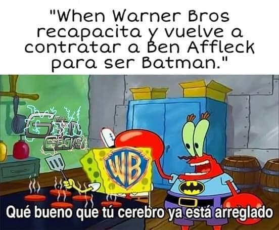 When Warner Bros recapacita y vuelve a contratar a Ben Affleck para ser Batman.  Qué bueno que tu cerebro ya está arreglado.