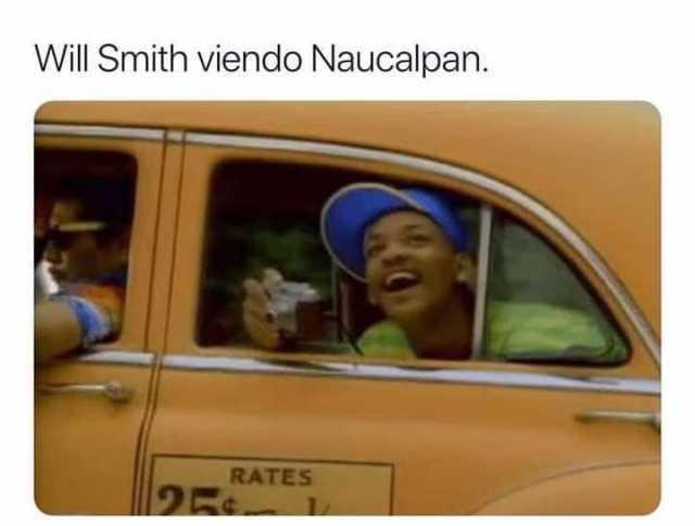 Will Smith viendo Naucalpan.