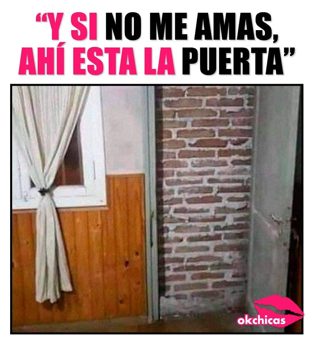 Y si no me amas, allí esta la puerta.