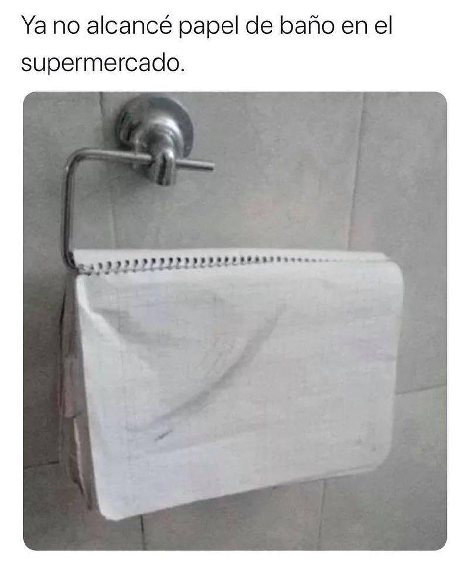 Ya no alcancé papel de baño en el supermercado.