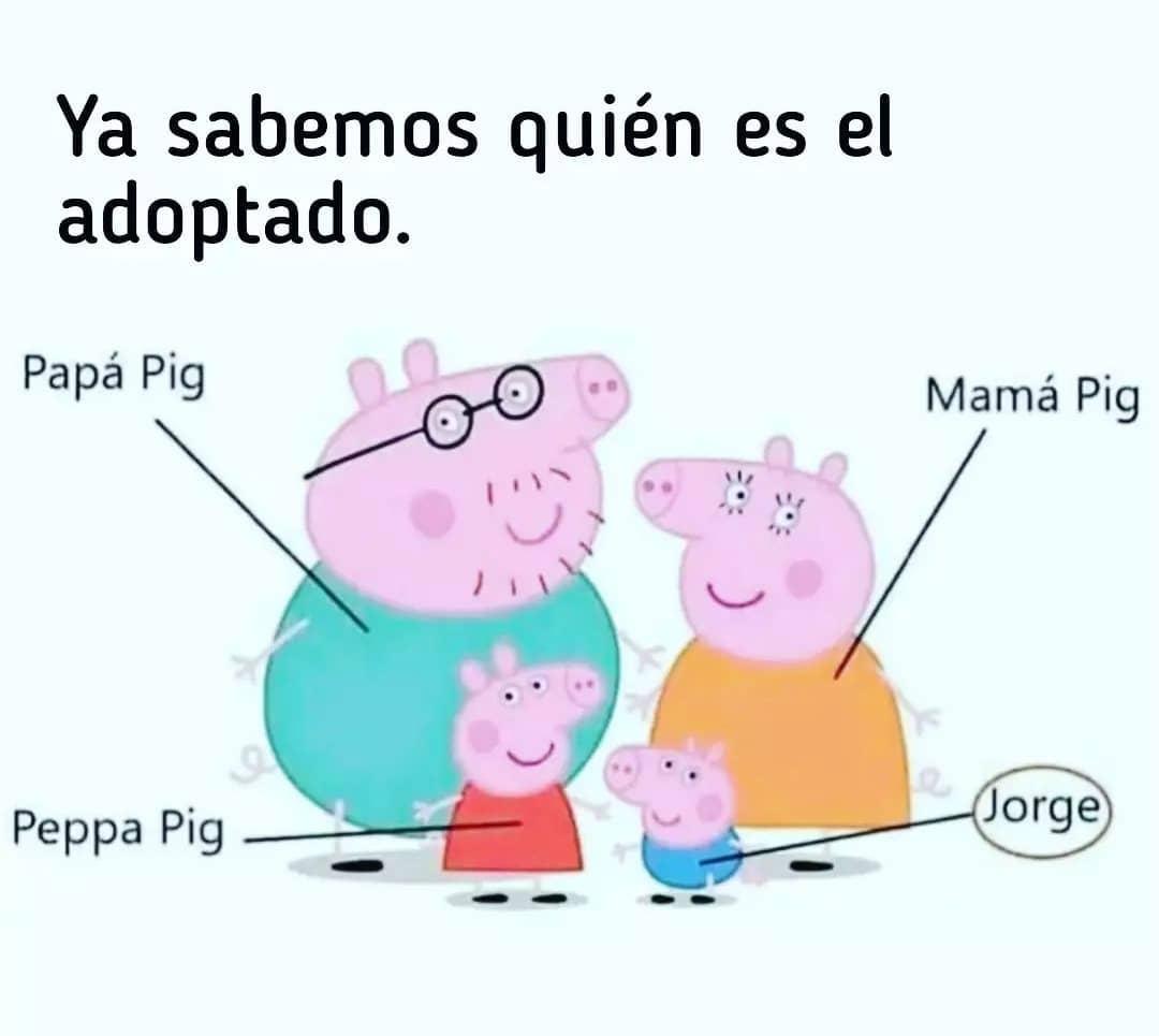 Ya sabemos quién es el adoptado.  Papá Pig. Peppa Pig. Mamá Pig. Jorge.