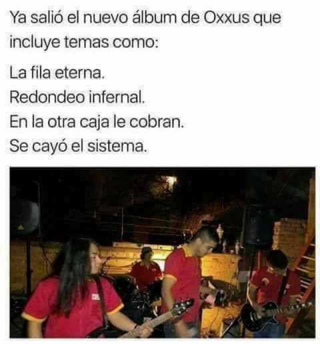 Ya salió el nuevo álbum de Oxxus que incluye temas como:  La fila eterna. Redondeo infernal, En la otra caja le cobran. Se cayó el sistema.