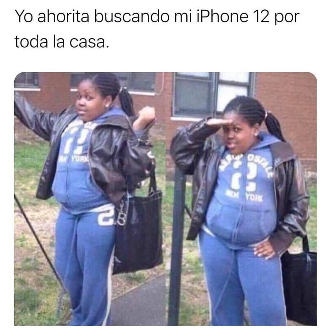 Yo ahorita buscando mi iPhone 12 por toda la casa.