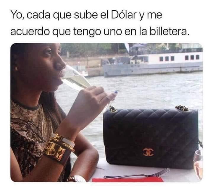 Yo, cada que sube el Dólar y me acuerdo que tengo uno en la billetera.