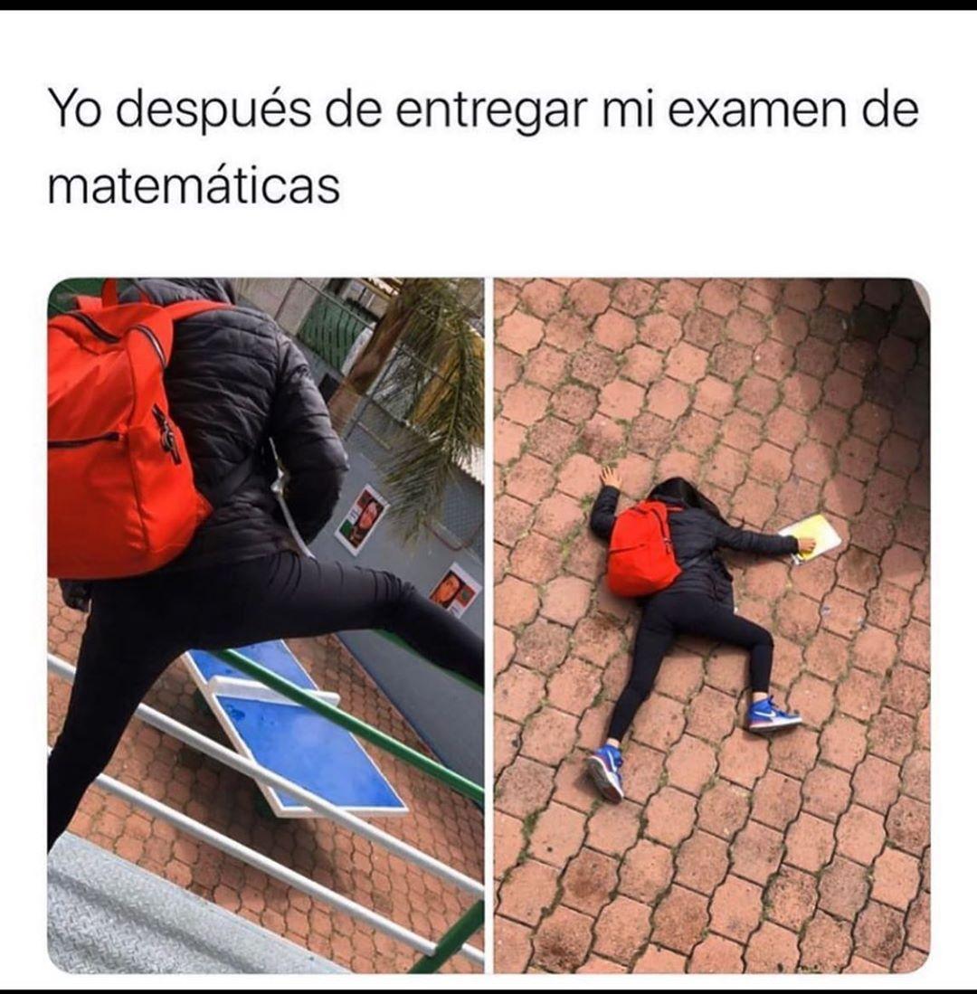 Yo después de entregar mi examen de matemáticas.