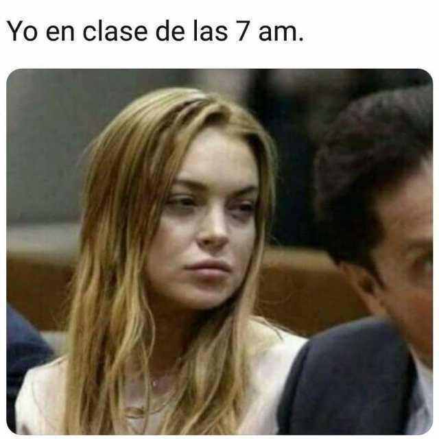 Yo en clase de las 7 am.