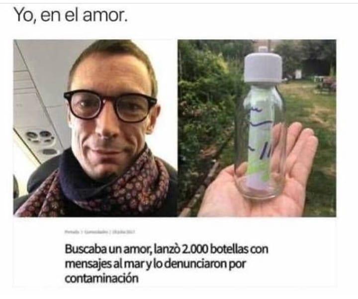 Yo, en el amor. Buscaba un amor, lanzó 2.000 botellas con mensajes al mar y lo denunciaron por contaminación.