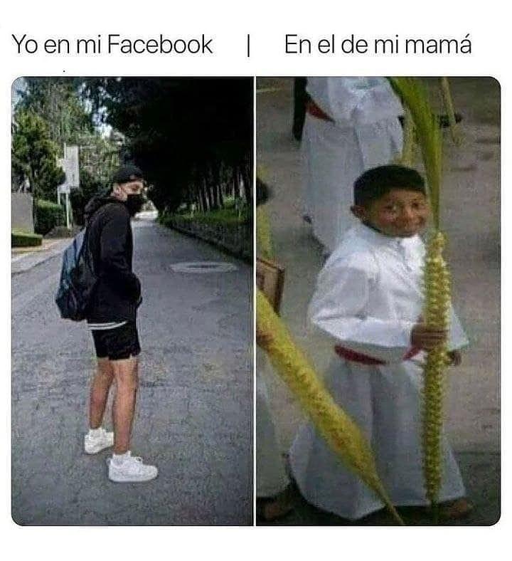 Yo en mi Facebook / En el de mi mamá.