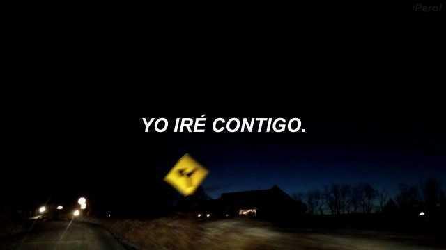 Yo iré contigo.