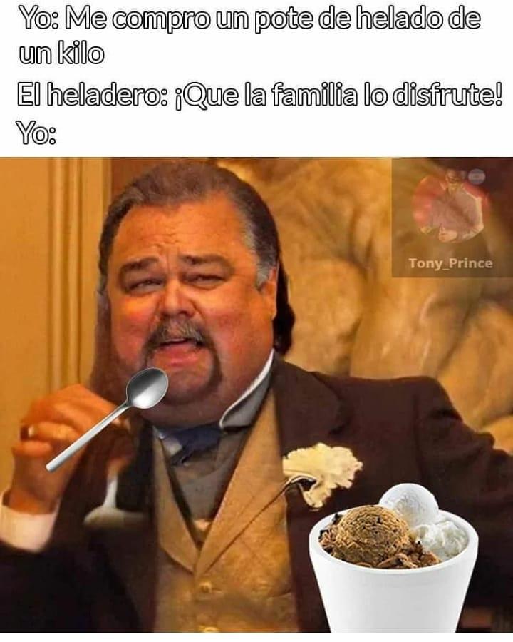 Yo: Me compro un pote de helado de un kilo.  El heladero: ¡Qué la familia lo disfrute!  Yo: