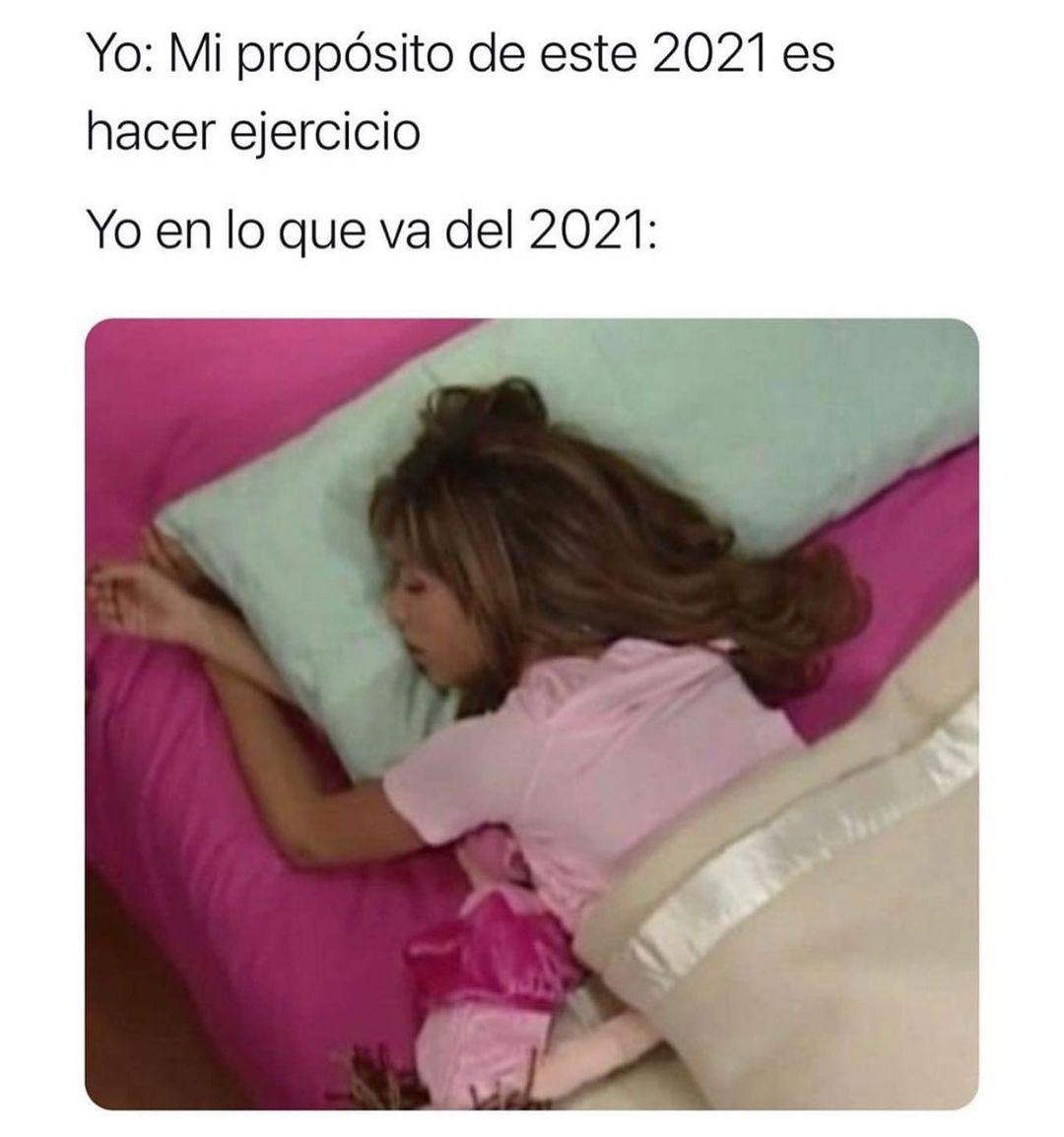 Yo: Mi propósito de este 2021 es hacer ejercicio.  Yo en lo que va del 2021: