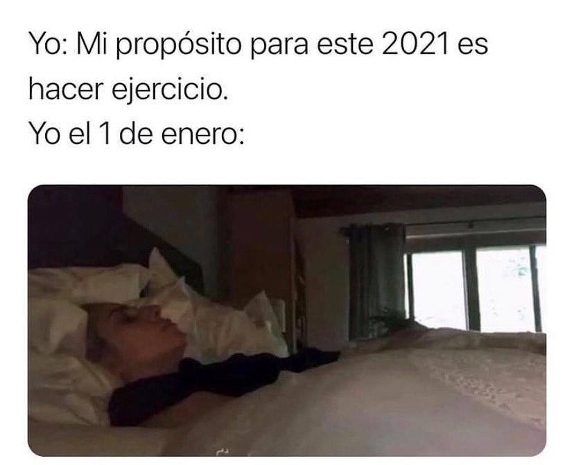 Yo: Mi propósito para este 2021 es hacer ejercicio.  Yo el 1 de enero: