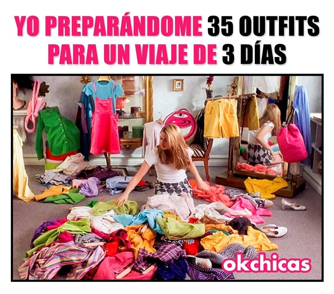 Yo preparándome 35 Outfits para un viaje de 3 días.