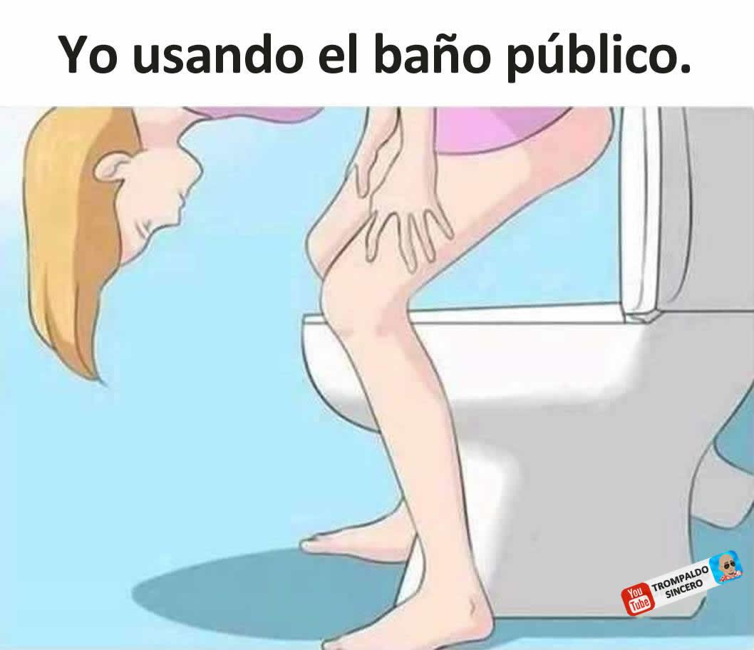Yo usando el baño público.