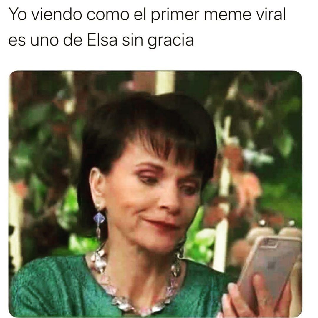 Yo viendo como el primer meme viral es uno de Elsa sin gracia.